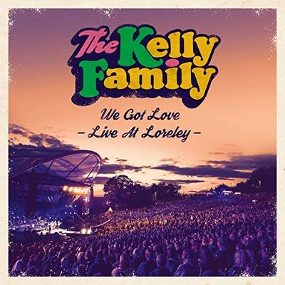 The Kelly Family We Got Love - Live At Loreley