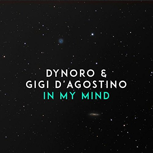 In my Mind - Dynoro & Gigi D'Agostino