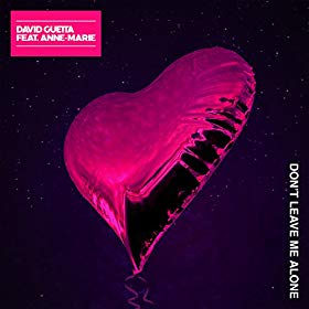 David Guetta feat. Anne-Marie mit Don't Leave Me Alone